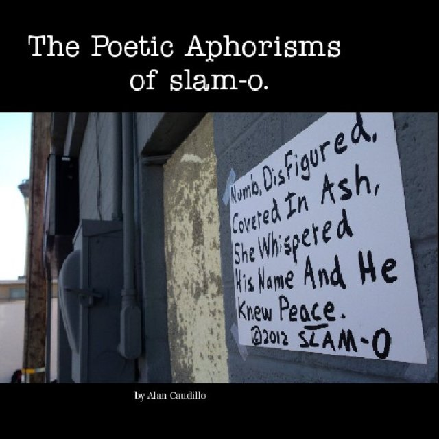 The Poetic Aphorisms of slam-o.