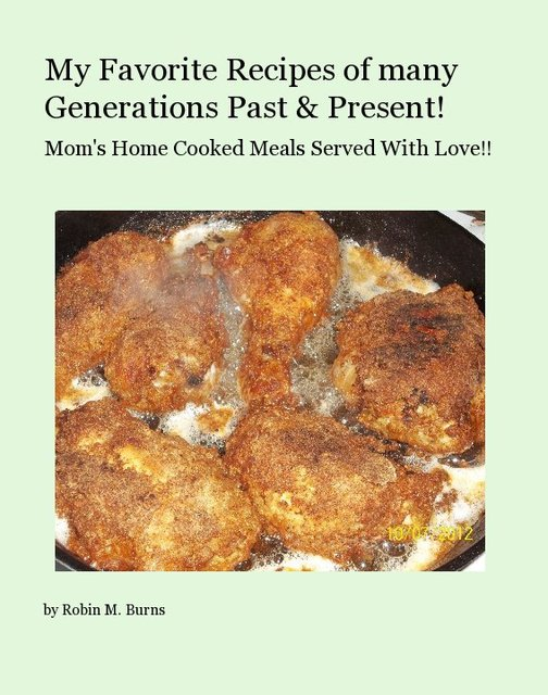 My Favorite Recipes of many Generations Past & Present!