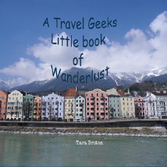 A Travel Geeks Little Book of Wanderlust