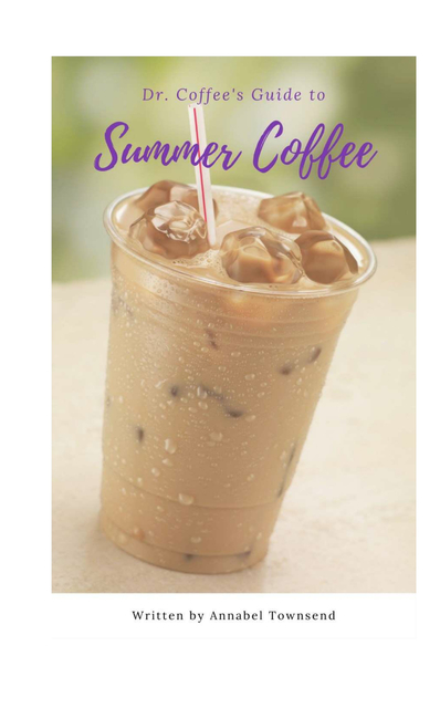 Dr. Coffee's Guide to Summer Coffee