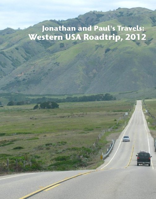 Jonathan and Paul's Travels: Western USA Roadtrip, 2012