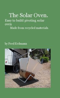 The Solar Oven. Easy to build pivoting solar oven Made from recycled materials.