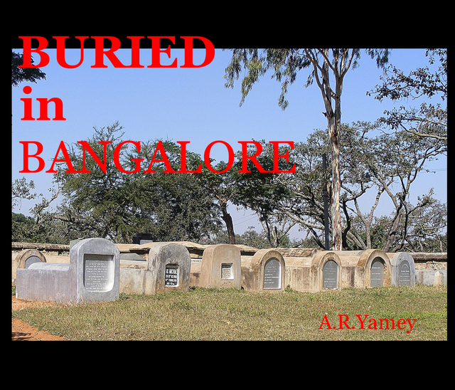 BURIED in BANGALORE A.R.Yamey