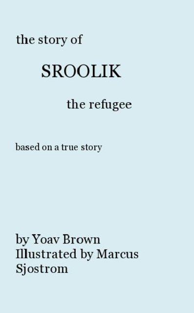 The Story of Sroolik