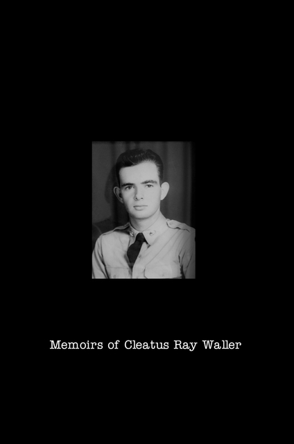 Memoirs of Cleatus Ray Waller