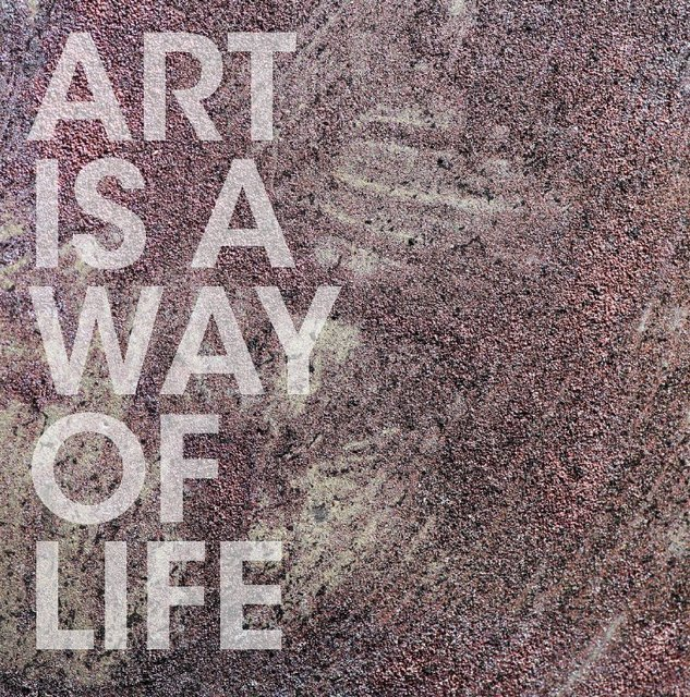 Art is a way of life