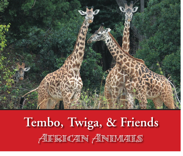 Tembo, Twiga, & Friends African Animals