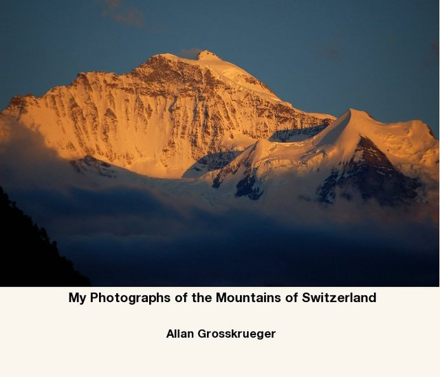 My Photographs of the Mountains of Switzerland