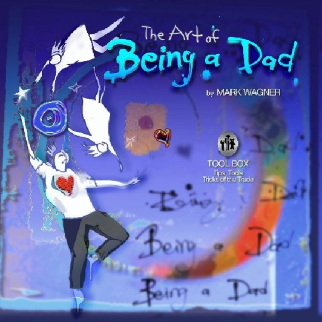 The Art of Being a Dad