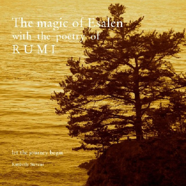 The magic of Esalen with the poetry of R U M I