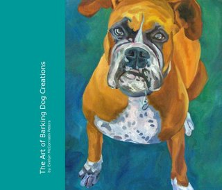 The Art of Barking Dog Creations by Evelyn McCorristin Peters