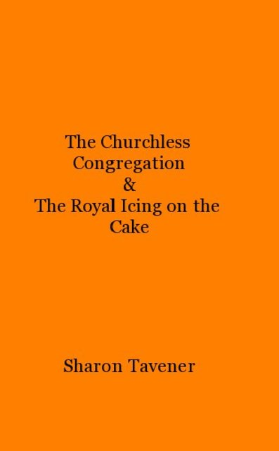 The Churchless Congregation & The Royal Icing on the Cake