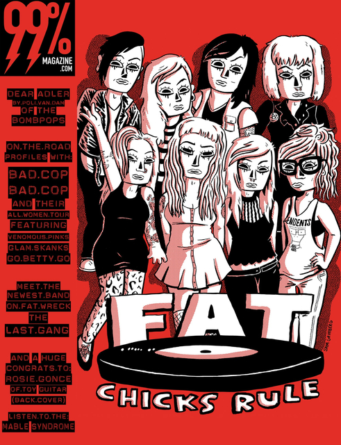 FAT CHICKS RULE is in no way affiliated with Fat Wreck Chords and is solely the creation of 99 Percent Magazine