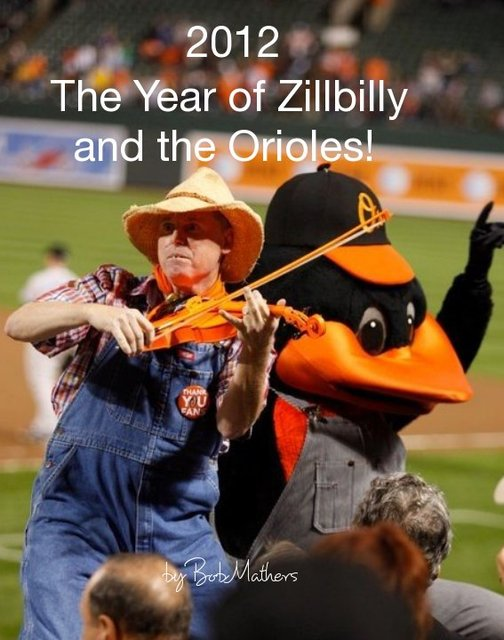 2012! The Year of Zillbilly and the Orioles!