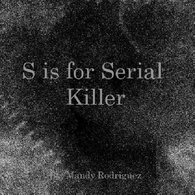 S is for Serial Killer