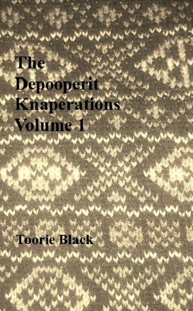 The Depooperit Knaperations Volume 1