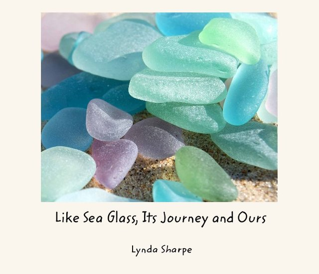 Like Sea Glass, Its Journey and Ours