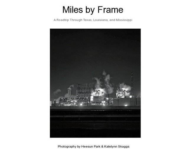 Miles by Frame A Roadtrip Through Texas, Louisiana, and Mississippi