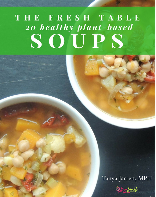 The Fresh Table - 20 Healthy Plant-Based Soups