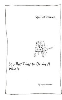 Squillet Stories: Squillet Tries to Drain A Whale