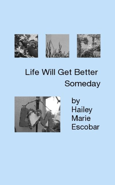 Life Will Get Better Someday