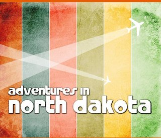 Adventures in North Dakota