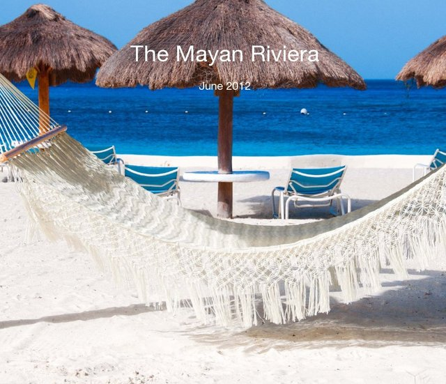 The Mayan Riviera June 2012