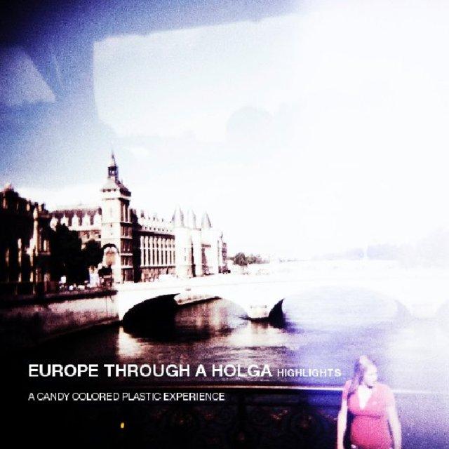 EUROPE THROUGH A HOLGA (HIGHLIGHTS)