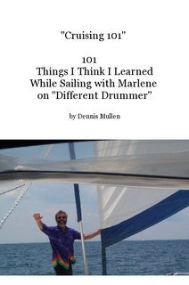 """Cruising 101"" 101 Things I Think I Learned While Sailing with Marlene on ""Different Drummer"""