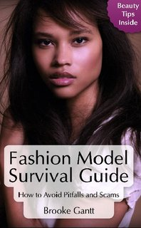 Fashion Model Survival Guide - Beauty Tips Included