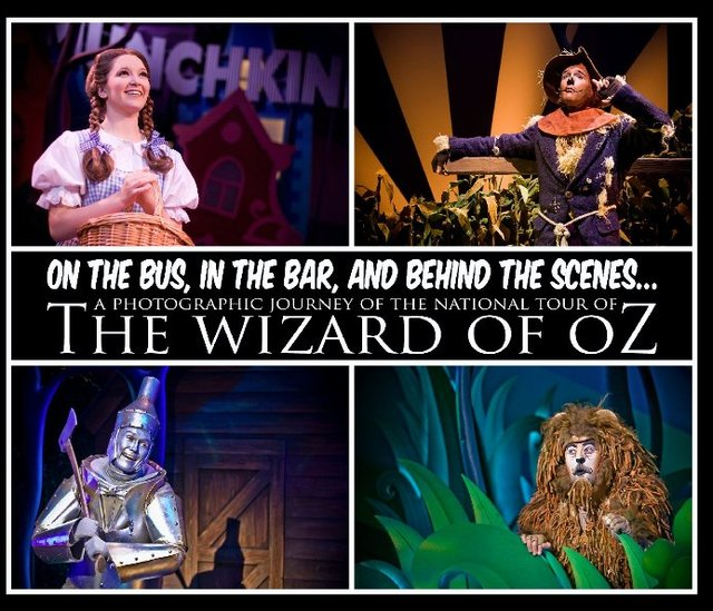 On the Bus, in the Bar, and Behind the Scenes... A Photographic Journey of the National Tour of The Wizard of Oz
