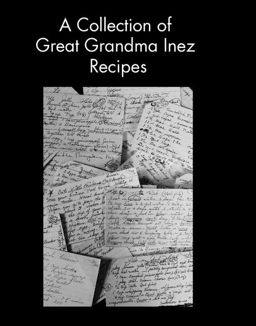 A Collection of Great Grandma Inez Recipes