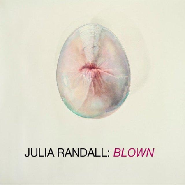 Julia Randall: Blown