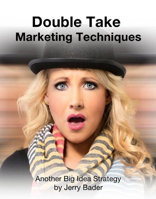 Double Take Marketing Techniques
