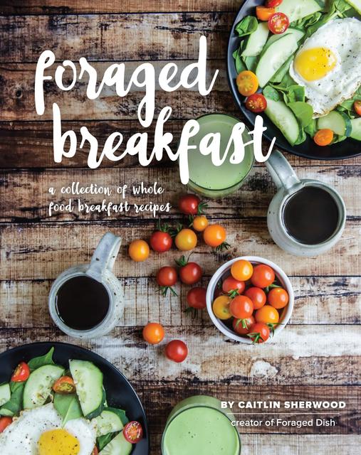 Foraged Breakfast