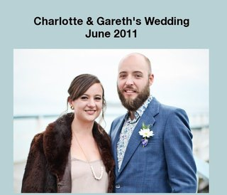 Charlotte & Gareth's Wedding June 2011