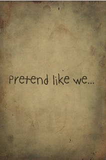 Pretend like we...