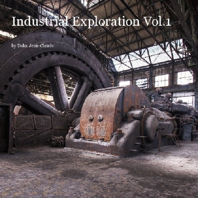 Industrial Exploration Vol.1