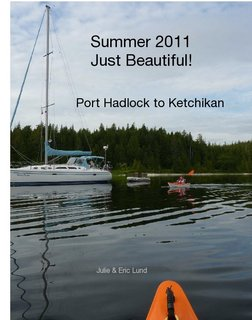 Summer 2011     Just Beautiful!   Port Hadlock to Ketchikan
