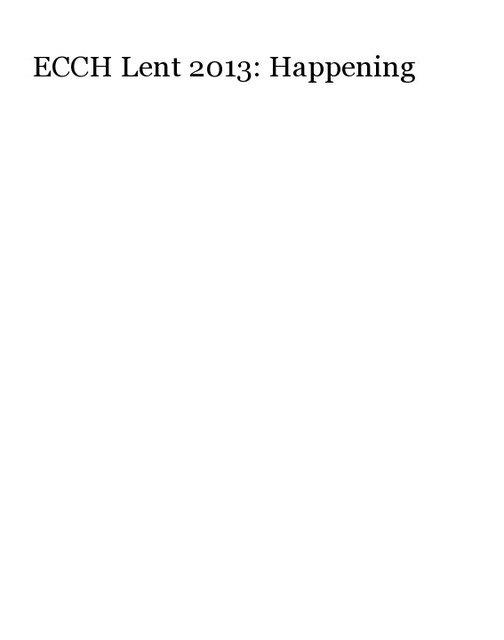 ECCH Lent 2013: Happening