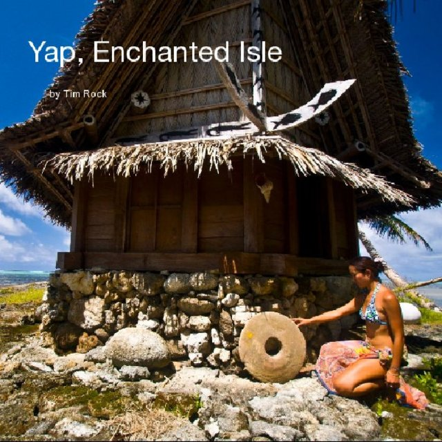 Yap, Enchanted Isle