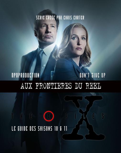 The X-Files: Don't Give Up - Le Guide Non-officiel Saison 10 & 11