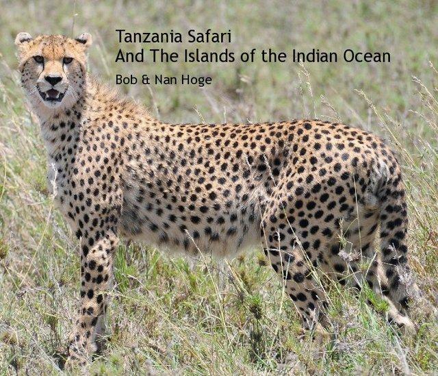 Tanzania Safari And The Islands of the Indian Ocean