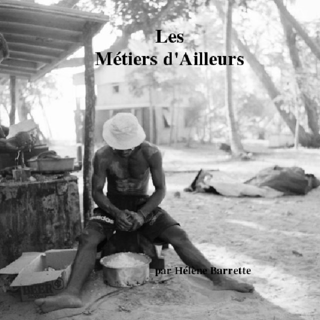 Les Métiers d'Ailleurs par Hélène Barrette