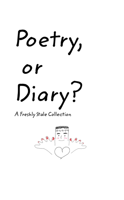 Poetry, or Diary?