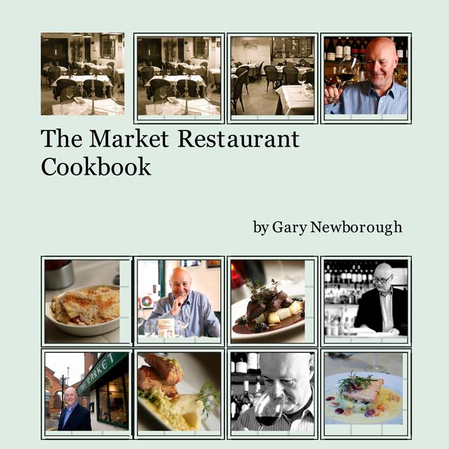 The Market Restaurant Cookbook