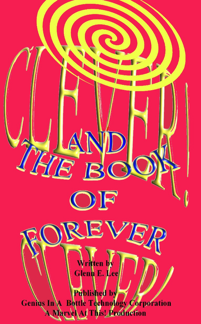 Clever! Clever! And the Book of Forever