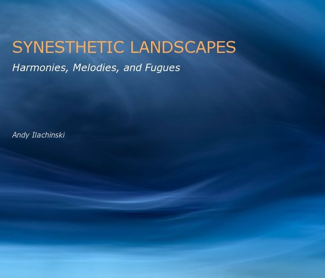 SYNESTHETIC LANDSCAPES Harmonies, Melodies, and Fugues Andy Ilachinski