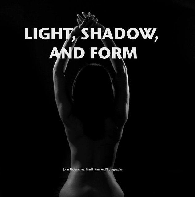 LIGHT, SHADOW, AND FORM