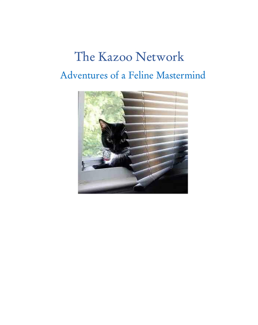 The Kazoo Network - Adventures of a Feline Mastermind